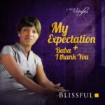Blissful – My Expectation + Baba I Thank You [New Song]