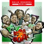 Naira Marley, Falz, Olamide, Simi, Lil Kesh and Slimcase – Naija IssaGoal (Remix) [New Song]
