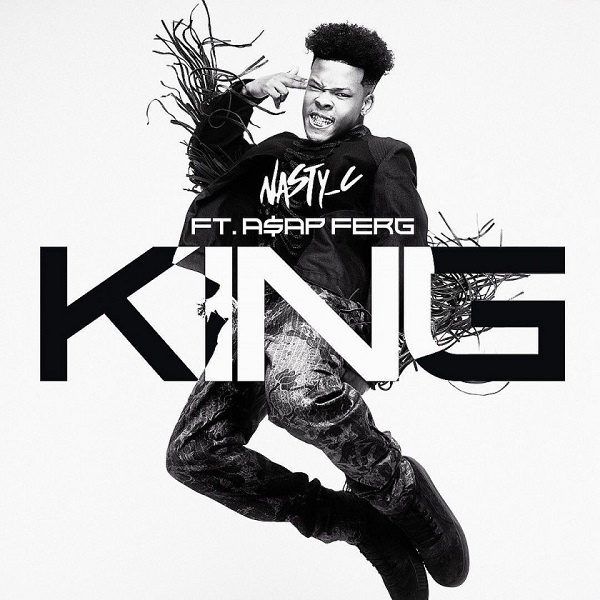 Nasty C ft. A$AP Ferg - King