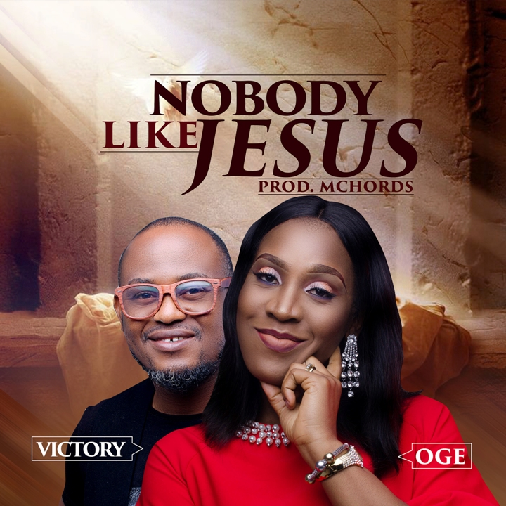 Oge - Nobody Like Jesus ft. Victory