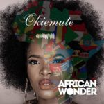 Okiemute (Project Fame Winner) – African Wonder [New Song]