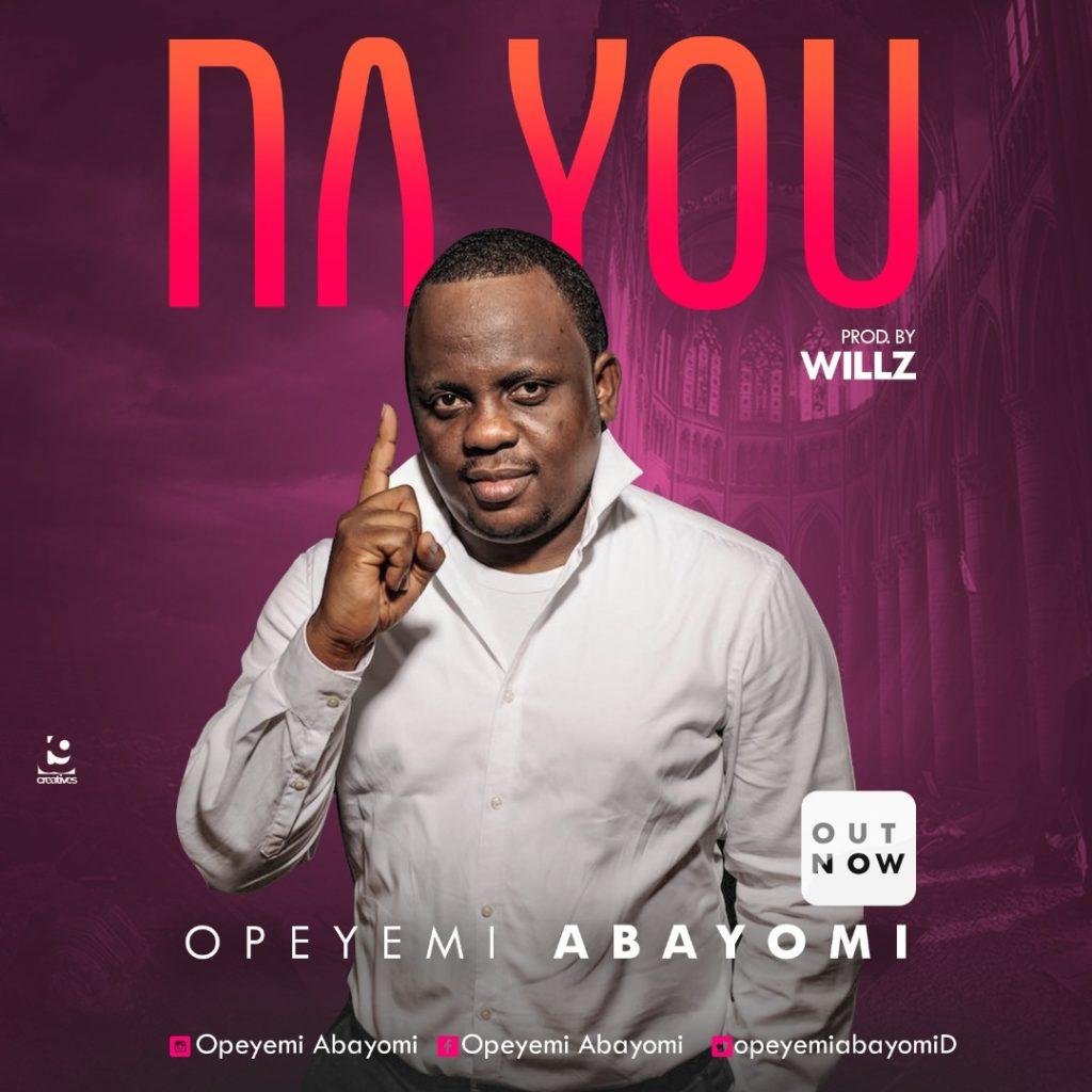 Opeyemi Abayomi - Na You