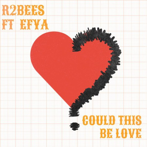 R2Bees - Could This Be Love ft. Efya
