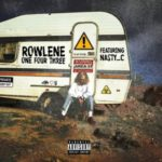 Rowlene – 143 ft. Nasty C [NEW MUSIC]
