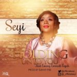 Seyi – Holding Unto You [New Song]