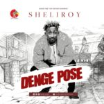 Sheliroy – Denge Pose [New Song]