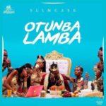 Slimcase – Otunba Lamba [New Song]