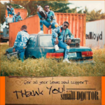 Small Doctor – Thank You [New Song]