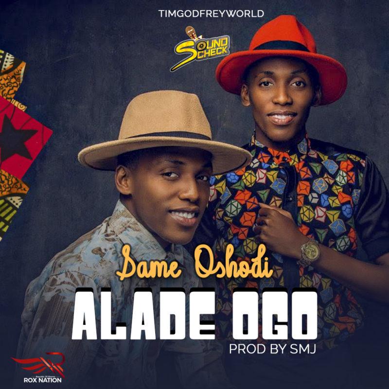 Tim Godfrey Presents - Same Oshodi - Alade Ogo