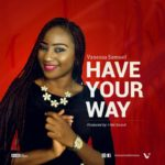 Vanessa Samuel – Have Your Way [New Song]