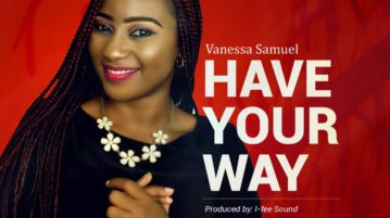 Vanessa Samuel - Have Your Way