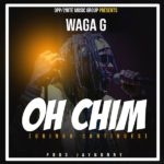 Waga G – Oh Chim (Oringo Continues) [NEW SONG]