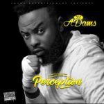 "EXCLUSIVE!!! VJ Adams set to release ""Perception"" Album 