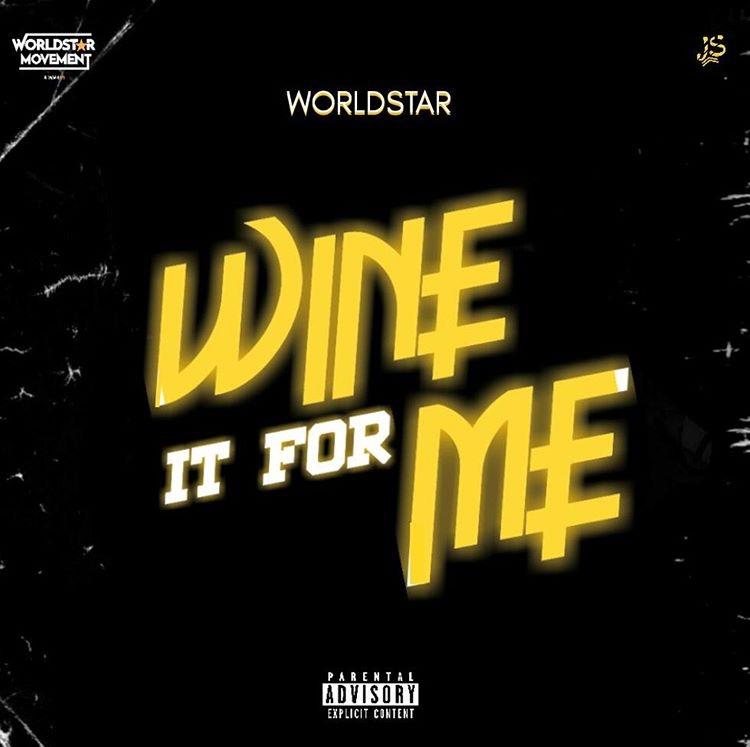 Worldstar ft. Dammy Krane X Zlatan X Cblack X Abramsoul - Wine It For Me