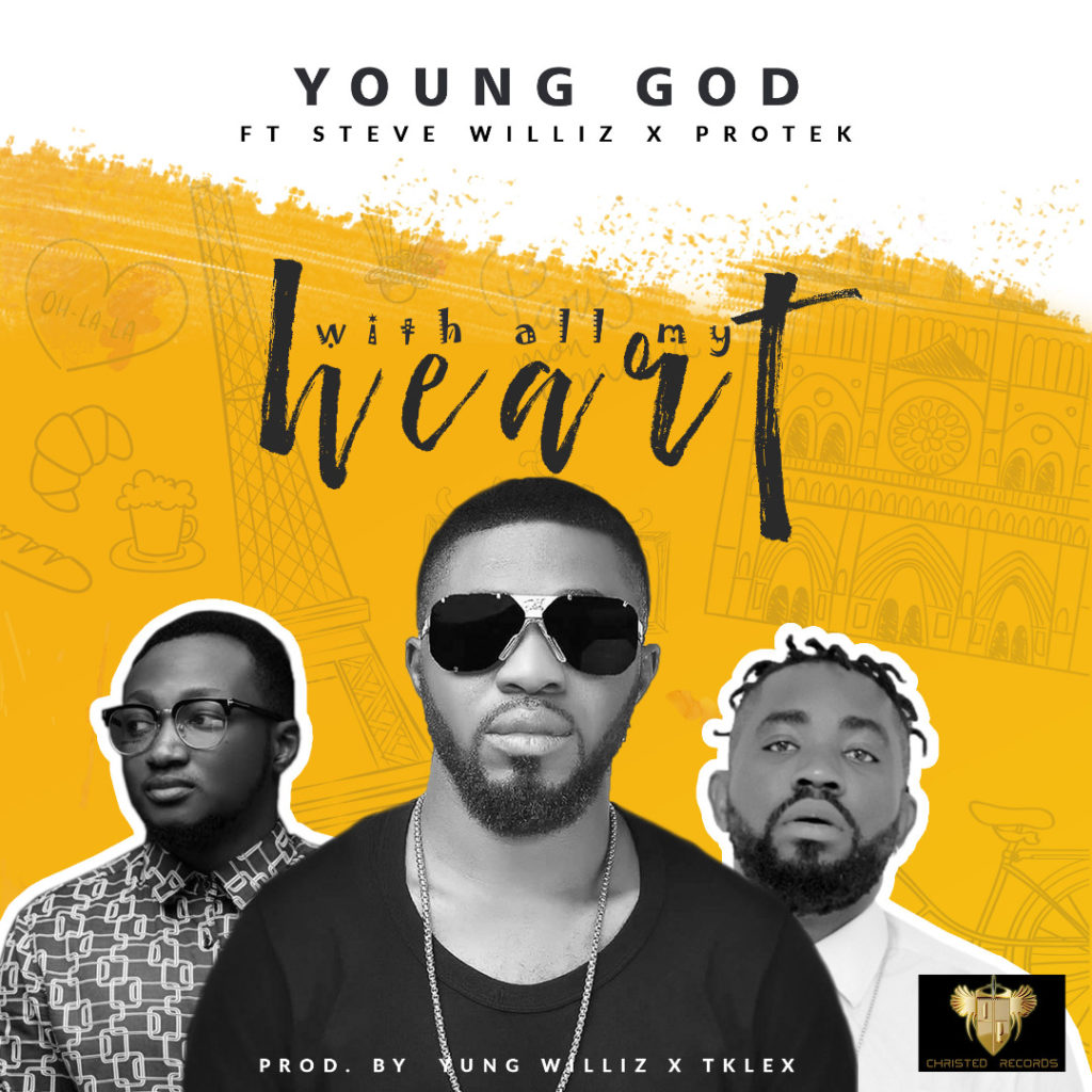 YoungGod ft. Protek & Steve Williz - With All My Heart