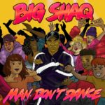 Big Shaq – Man Don't Dance [New Video]