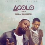 Ijaya – Agolo (Remix) ft. Small Doctor [New Song]