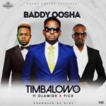 Baddy Oosha – Timbalowo 2.0 ft. Olamide & 9ice [New Song]