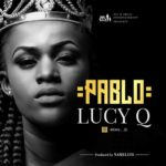 Lucy Q – Pablo [New Song]