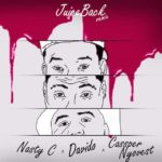 Nasty C ft. Davido & Cassper Nyovest  – Juice Back (Remix) [ThrowBack Hit Song]