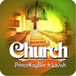 Prince Kaybee – Church ft. Lavish [New Song]