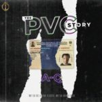 A-Q – The PVC Story [New Song]