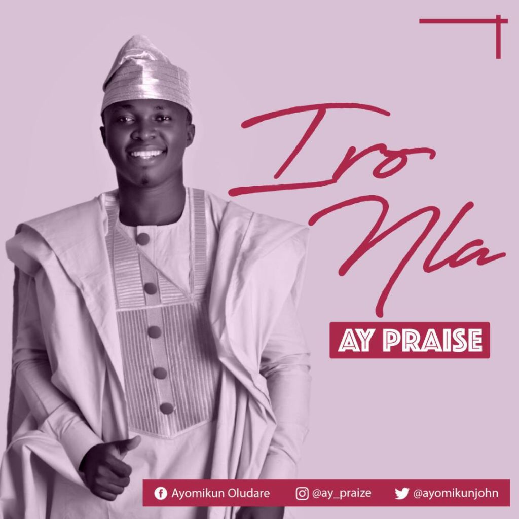 AY Praise - Iro Nla (Big Lie)