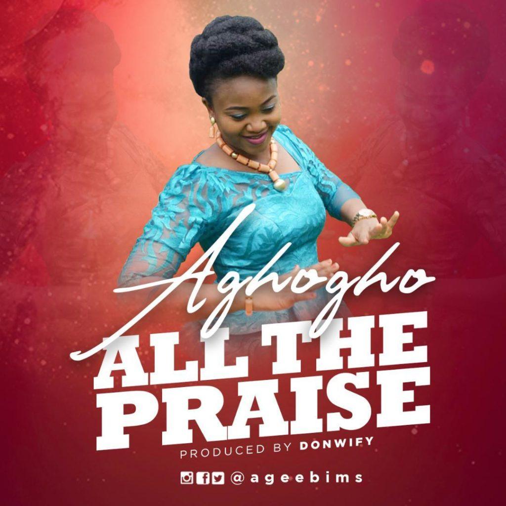 Aghogho - All The Praise
