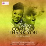 Anny – Come To Thank You ft. Onos Ariyo [New Song]