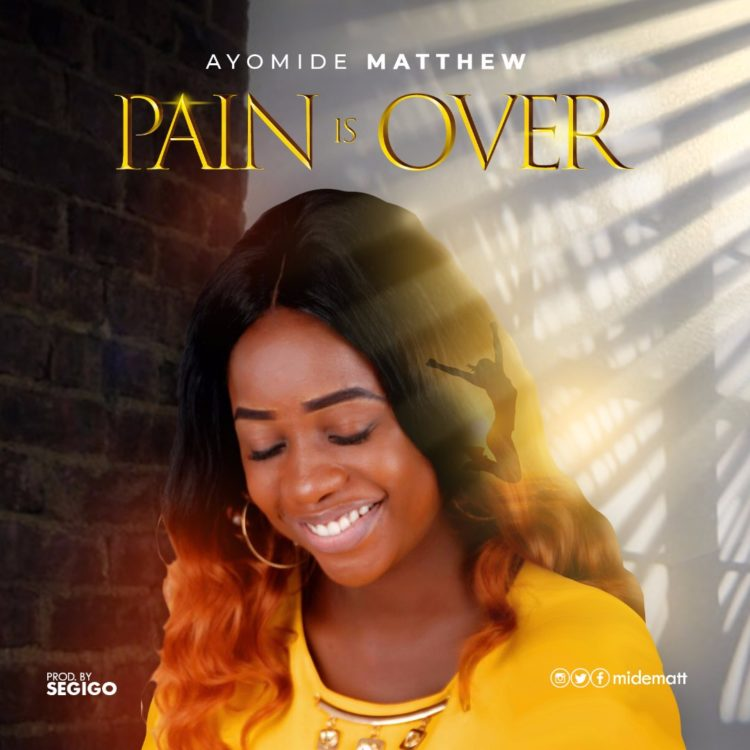 Ayomide Matthew - Pain Is Over