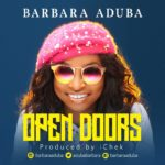 Barbara Aduba – Open Doors [New Song] | @adubabarbara