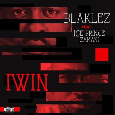 Blaklez - Iwin ft. Ice Prince