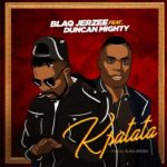 Blaq Jerzee ft. Duncan Mighty – Kpatata [New Video]