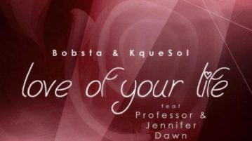 Bobsta & KqueSol - Love Of Your Life ft. Professor & Jennifer Dawn
