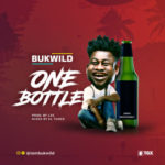Bukwikd – One Bottle [New Song]