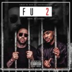 Chad Da Don – FU2 ft. YoungstaCPT [New Music]