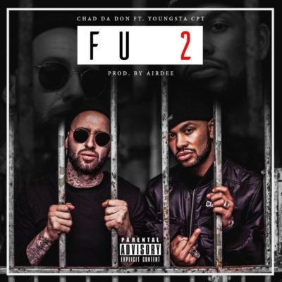 Chad Da Don - FU2 ft. YoungstaCPT