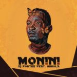 DJ Fortee – Monini ft. Niniola [New Song]