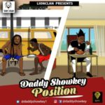 Daddy Showkey – Position [New Music]