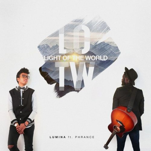 Lumina - Light of The World ft. Phrance