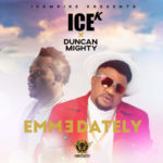 Ice K – Emmedately ft. Duncan Mighty [New Song]