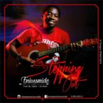 Eniwumide – Stepping Out [New Song] | @oeniwumide