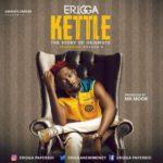 Erigga – Kettle (Story Of Okiemute) ft. Graham D [New Song]