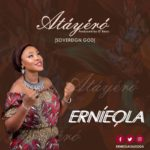 Ernieola – Atayero (Sovereign God) [New Song]