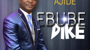 Femi Ajide - Ebube Dike