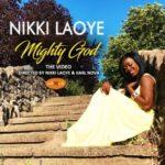 Nikki Laoye – Mighty God [New Video] @nikkilaoye