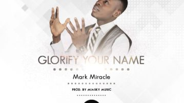 Mark Miracle - Glorify Your Name