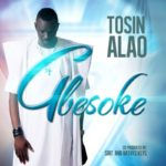 Tosin Alao – Gbesoke (Lift Him High) [New Song]