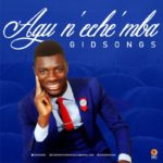Gidsongs – Agu N'Eche'Mba [New Song] | @wcradiofficial