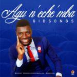 Gidsongs – Agu N'Eche'Mba [New Song] | @wcradiofficial